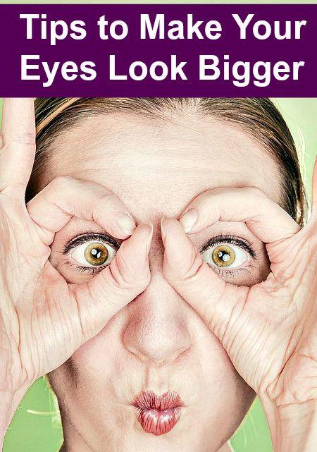 Tips to Make Your Eyes Looks Bigger